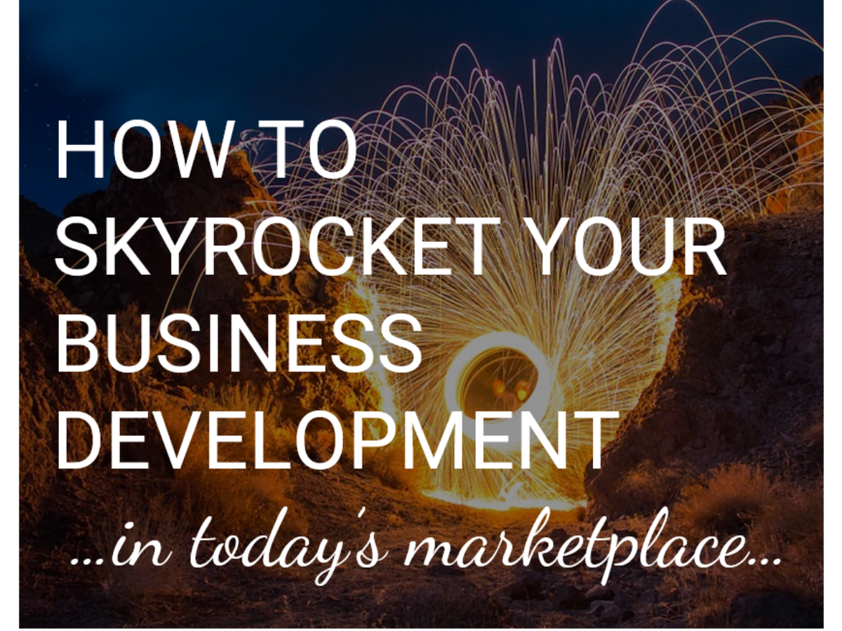 HOW TO SKYROCKET YOUR BUSINESS DEVELOPMENT